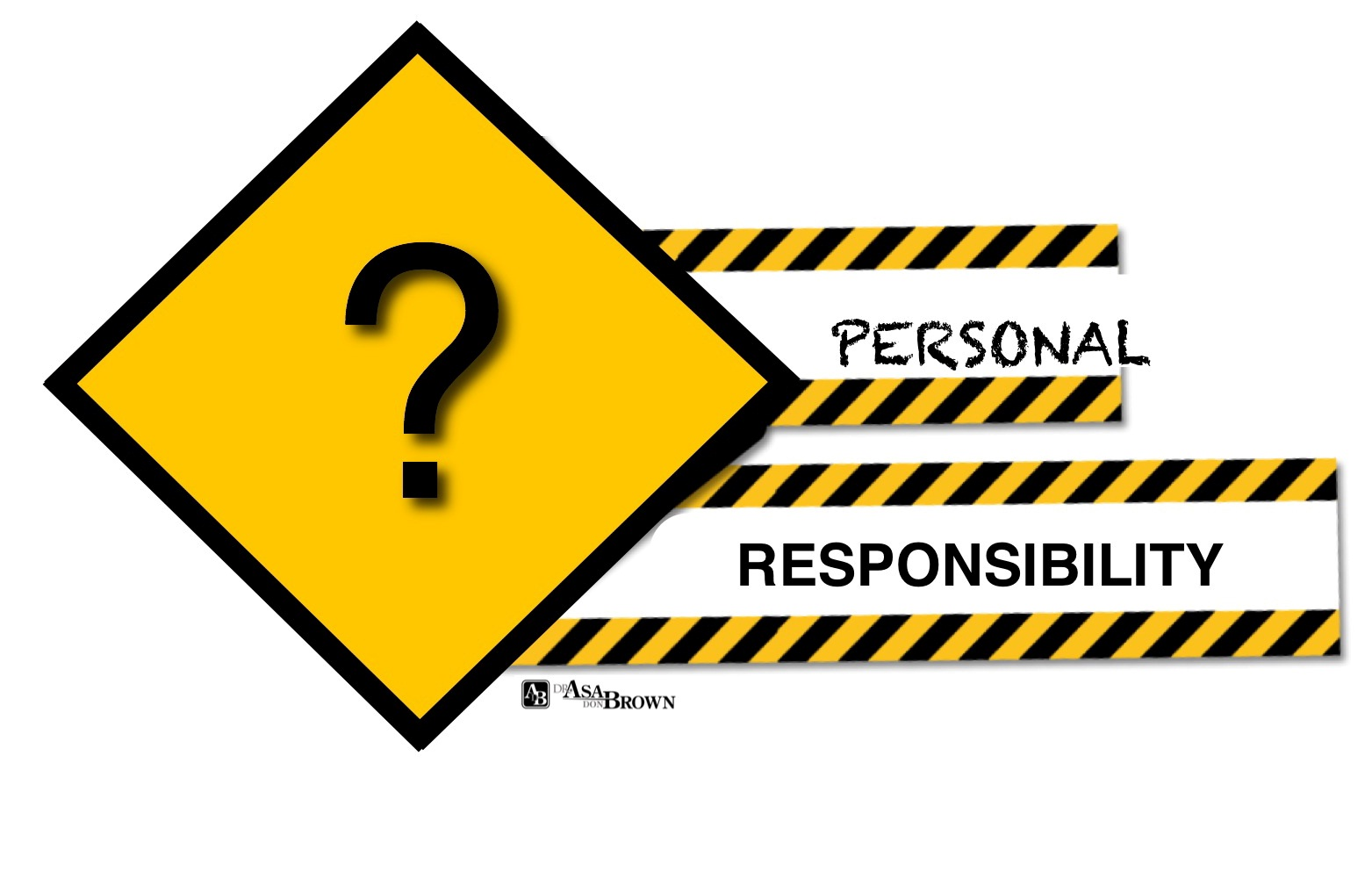 my personal responsibility In the context of responsibility to ourselves, personal responsibility means, in large part, establishing logical goals, identifying what commitments are necessary to achieve those goals, and then maintaining our commitment to those goals thereafter.