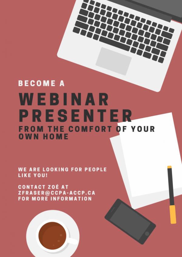 Webinar Presenter Poster - Contact Zoe Fraser to become a presenter at zfraser@ccpa-accp.ca